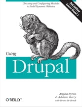 Using Drupal ebook by Angela Byron,Addison Berry,Bruno De Bondt