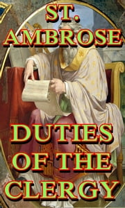 Duties of the Clergy ebook by St. Ambrose