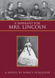 A Warrant For Mrs. Lincoln ebook by Nancy Schleifer