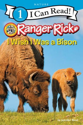Ranger Rick: I Wish I Was a Bison eBook by Jennifer Bové