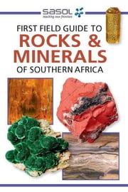 First Field Guide to Rocks & Minerals of Southern Africa ebook by Cairncross, Bruce, Professor
