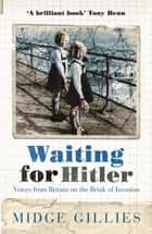 Waiting For Hitler ebook by Midge Gillies