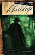 Harry Dresden 8 - Schuldig - Die dunklen Fälle des Harry Dresden Band 8 ebook by Jim Butcher, Dominik Heinrici, Chris McGrath,...