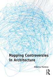Mapping Controversies in Architecture ebook by Albena Yaneva