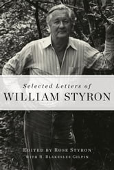Selected Letters of William Styron ebook by William Styron