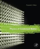 Physics of Condensed Matter ebook by Prasanta Misra