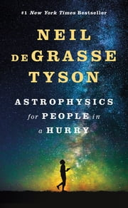 Astrophysics for People in a Hurry ebook by Neil deGrasse Tyson