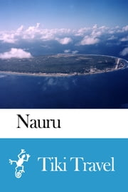 Nauru Travel Guide - Tiki Travel ebook by Tiki Travel