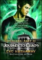 Journey To Chaos: Splicers 2 - Splicers ebook by Eve Hathaway
