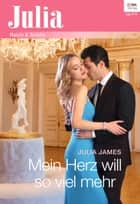 Mein Herz will so viel mehr ebook by Julia James