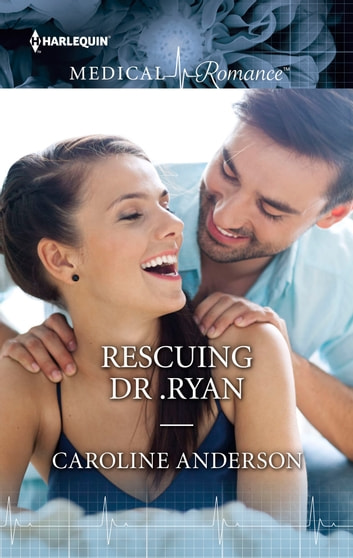 Rescuing Dr. Ryan ebook by Caroline Anderson