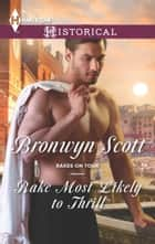 Rake Most Likely to Thrill ebook by Bronwyn Scott