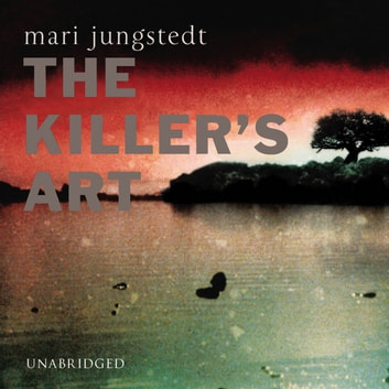 The Killer's Art - Anders Knutas series 4 audiobook by Mari Jungstedt