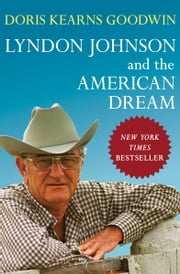 Lyndon Johnson and the American Dream ebook by Kobo.Web.Store.Products.Fields.ContributorFieldViewModel