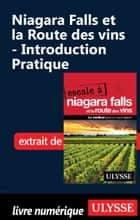 Niagara Falls et la Route des vins - Introduction Pratique ebook by Collectif Ulysse