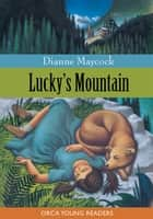 Lucky's Mountain ebook by Dianne Maycock