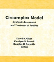 Circumplex Model - Systemic Assessment and Treatment of Families ebook by David Olson,Candyce Smith Russell,Douglas H Sprenkle