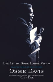 Life Lit by Some Large Vision - Selected Speeches and Writings ebook by Ossie Davis,Ruby Dee