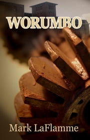 Worumbo ebook by Mark LaFlamme