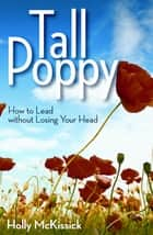 Tall Poppy ebook by Holly McKissick