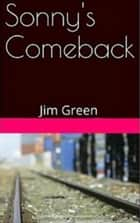 Sonny's Comeback ebook by Jim Green