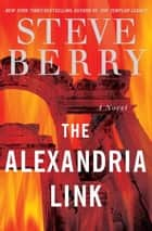 The Alexandria Link eBook par Steve Berry