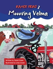 Ranch Hero 2: Moooving Velma - Ranch Hero, #2 ebook by Janet Green