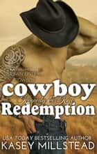 Cowboy Redemption - Down Under Cowboy Series, #6 ebook by Kasey Millstead