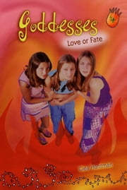 Goddesses #4: Love or Fate ebook by Clea Hantman