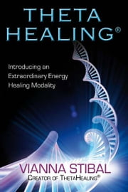 ThetaHealing ebook by Vianna Stibal