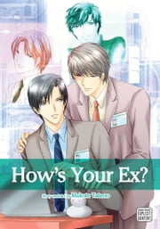How's Your Ex? (Yaoi Manga) ebook by Makoto Tateno,Makoto Tateno
