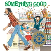 Something Good - Read-Aloud Edition ebook by Robert Munsch