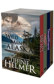 Wild Men of Alaska ebook by Tiffinie Helmer