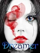 Dreamer ebook by Monique Morgan
