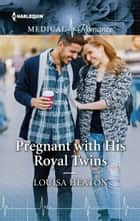 Pregnant with His Royal Twins ekitaplar by Louisa Heaton