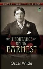 The Importance of Being Earnest ebook by