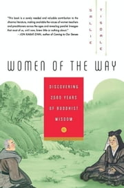 Women of the Way - Discovering 2,500 Years of Buddhist Wisdom ebook by Sallie Tisdale