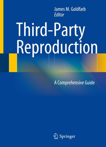 Third-Party Reproduction - A Comprehensive Guide ebook by