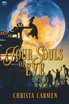 Four Souls of Eve ebook by Christa Carmen