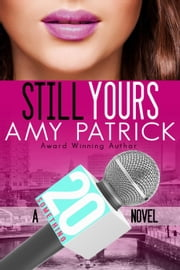 Still Yours - 20 Something, #2 ebook by Amy Patrick