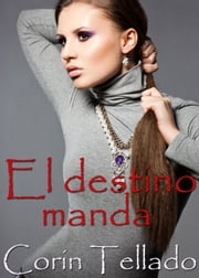 El destino manda ebook by Corín Tellado