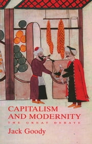 Capitalism and Modernity - The Great Debate ebook by Jack Goody