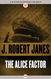 The Alice Factor ebook by J. Robert Janes