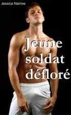 Jeune soldat défloré eBook by Jessica Narrow