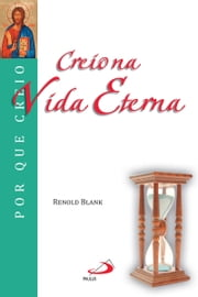 Creio na vida eterna ebook by Renold Blank