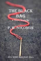 The Black Bag ebook by P. H. Solomon