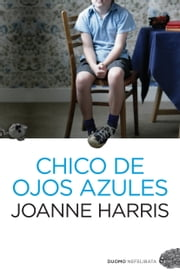 Chico de ojos azules ebook by Joanne Harris