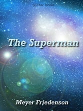 The Superman ebook by Meyer Friedenson