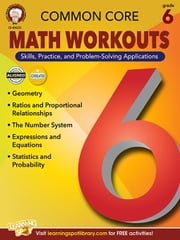 Common Core Math Workouts, Grade 6 ebook by Mace, Karice