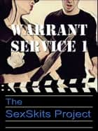 Warrant Service 1 ebook by The SexSkits Project